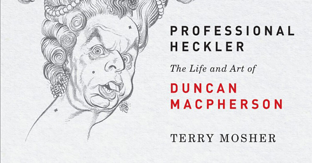 Professional Heckler: The Life and Art of Duncan Macpherson