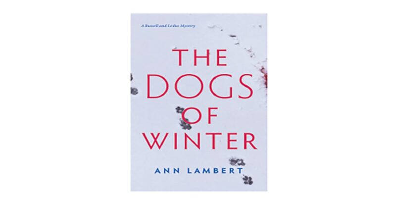 The Dogs of Winter by Ann Lambert
