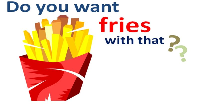 do-you-want-fries-with-that-min
